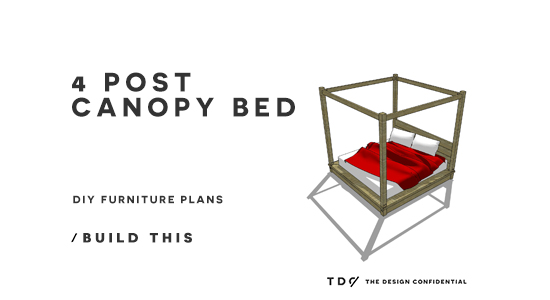 Beautiful Free DIY Furniture Plans How to Build a Post Canopy Bed The Design Confidential