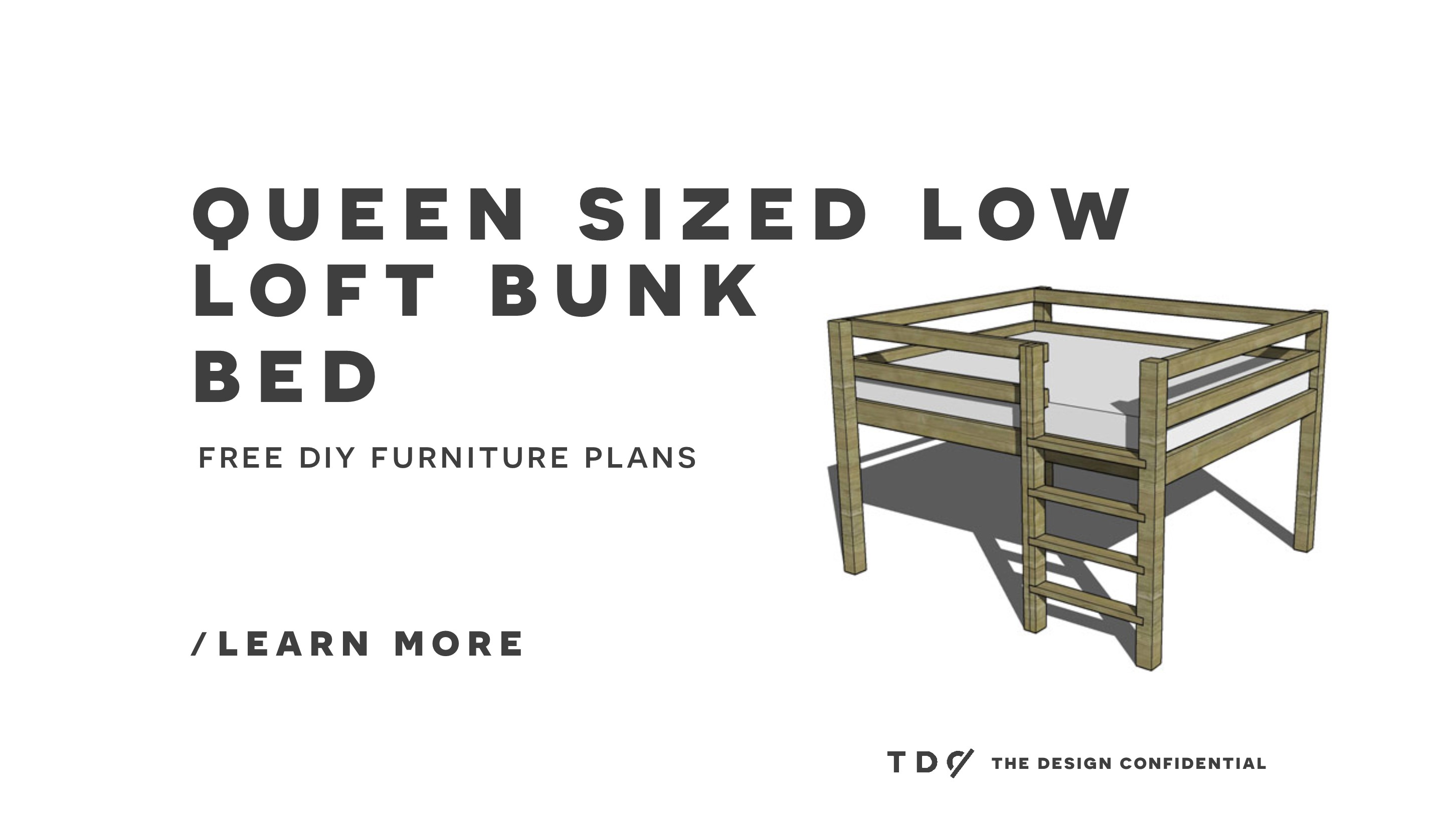 Lovely Free DIY Furniture Plans How to Build a Queen Sized Low Loft Bunk Bed The Design Confidential